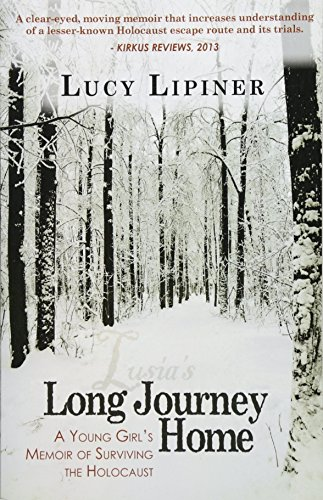 Long Journey Home: A Young Girl's Memoir: Lipiner, Lucy