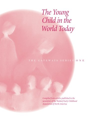 9781936849062: The Young Child in the World Today (The Gateways Series) (Volume 1)