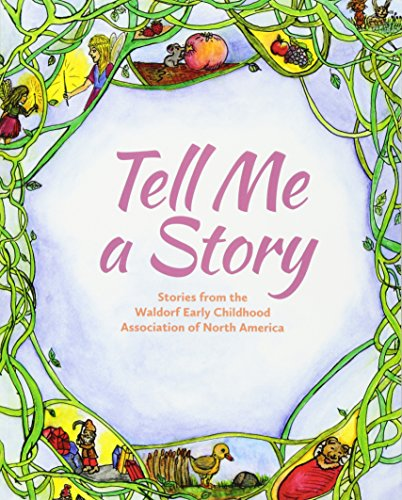 9781936849192: Tell Me A Story: Stories from the Waldorf Early Childhood Association of North America