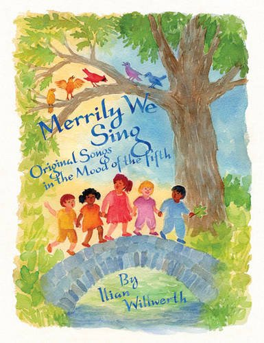 Merrily We Sing: Original Songs in the: Ilian Willwerth