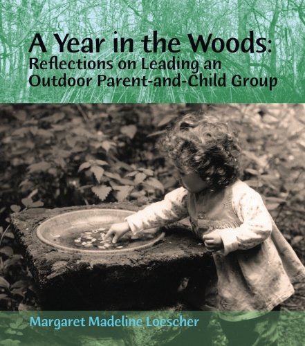 9781936849314: A Year in the Woods: Reflections on Leading an Outdoor Parent-and-Child Group