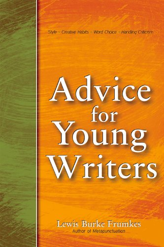 ADVICE FOR YOUNG WRITERS: LEWIS BURKE FRU