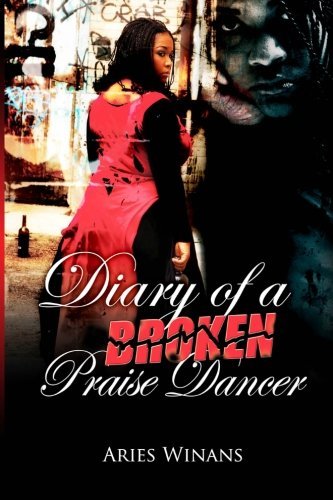 9781936867011: Diary Of A Broken Praise Dancer