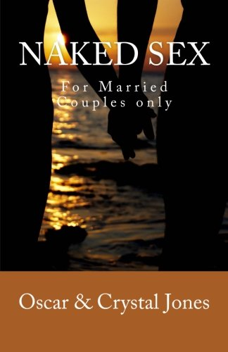 9781936867233: Naked Sex: For Married Couples Only