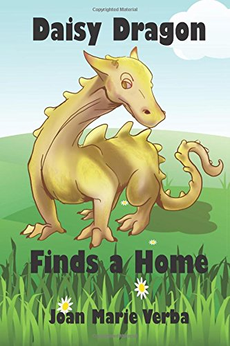 9781936881437: Daisy Dragon Finds a Home (The Adventures of Daisy Dragon) (Volume 1)