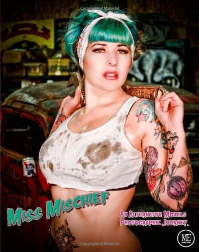 9781936882205: Miss Mischief: An Alternative Models Photographic Journey