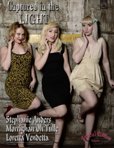 9781936882960: Captured in the LIGHT: Special Edition With Stephanie Anders, Morrighan Oh Tulle & Loretta Vendetta
