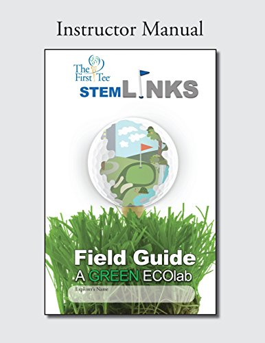 The First Tee STEM-Links Field Guide Instructor: Watson, Marc A