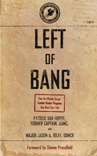 9781936891177: Left of Bang: How the Marine Corps' Combat Hunter Program Can Save Your Life
