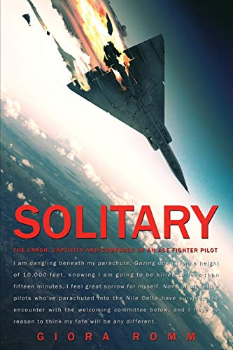 9781936891283: Solitary: The Crash, Captivity and Comeback of an Ace Fighter Pilot