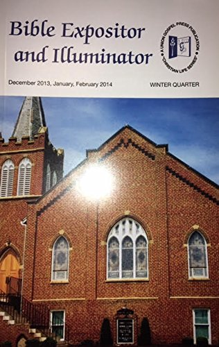 Bible Expositor & Illuminator Dec. 2013, Jan., Feb. 2014: n/a