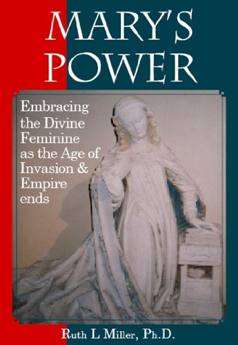 9781936902040: Marys Power: Embracing the Divine Feminine as the Age of Invasion & Empire ends