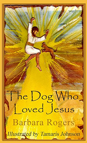 The Dog Who Loved Jesus: Barbara Rogers