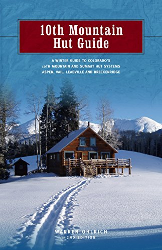 9781936905928: 10th Mountain Hut Guide, 2nd: A Winter Guide to Colorado's Tenth Mountain and Summit Hut Systems near Aspen, Vail, Leadville and Breckenridge