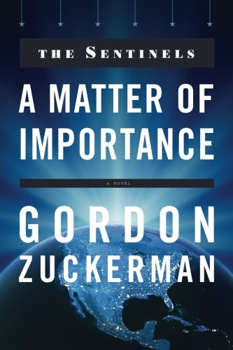 9781936909520: A Matter of Importance (Sentinels (Gordan Zuckerman))