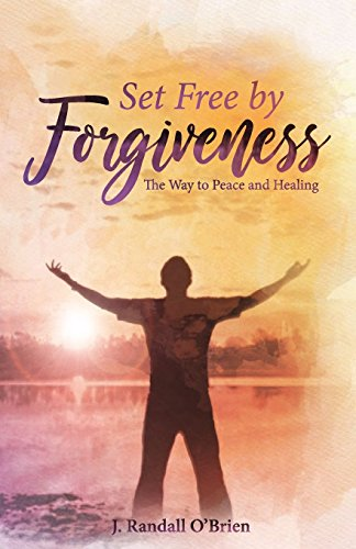 9781936912018: Set Free by Forgiveness: The Way to Peace and Healing
