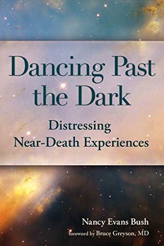 9781936912537: Dancing Past the Dark: Distressing Near-Death Experiences