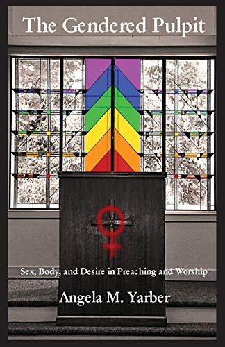 The Gendered Pulpit: Angela M. Yarber