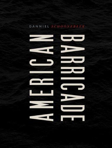 American Barricade: Schoonbeek, Danniel