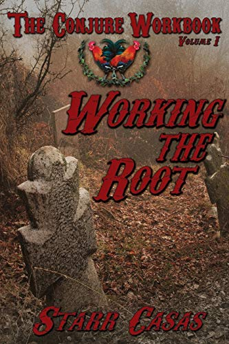 9781936922567: The Conjure Workbook Volume 1: Working the Root