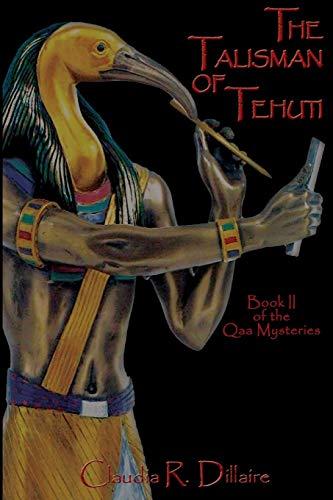 The Talisman of Tehuti: Book II of the Qaa Mysteries (Volume 2) (Signed): Dillaire, Claudia R.