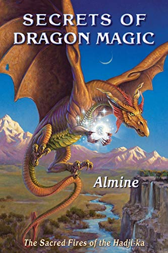 SECRETS OF DRAGON MAGIC: Sacred Fires Of Hadji-Ka: Almine