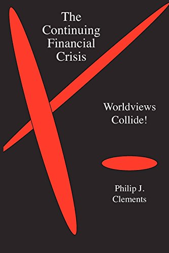 9781936927029: The Continuing Financial Crisis: Worldviews Collide!