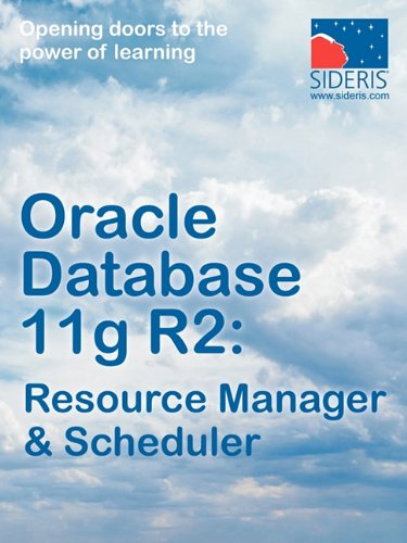 9781936930111: Oracle Database 11g R2: Resource Manager & Scheduler