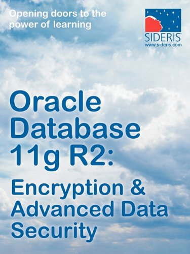 9781936930128: Oracle Database 11g R2: Encryption & Advanced Data Security