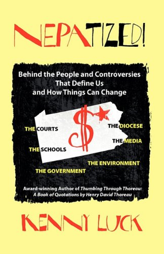 NEPATIZED! Behind the People and Controversies That Define Us and How Things Can Change: Kenny Luck