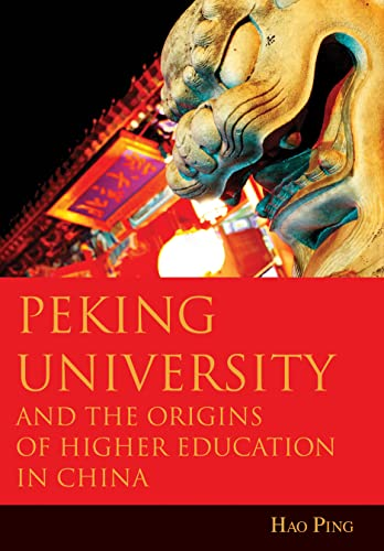 9781936940370: Peking University and the Origins of Higher Education in China