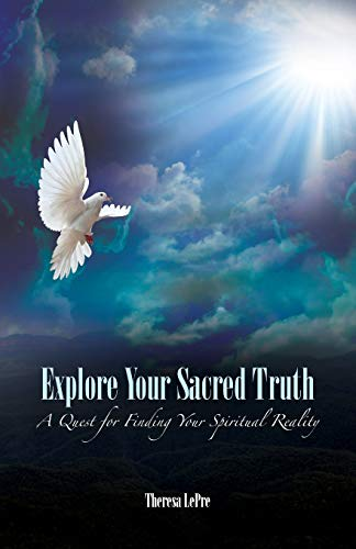9781936940561: Explore Your Sacred Truth: A Quest for Finding Your Spiritual Reality