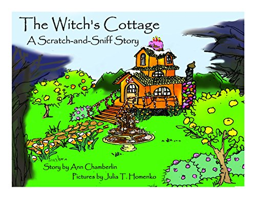 The Witch's Cottage: A Scratch-and-sniff Story: Ann Chamberlin