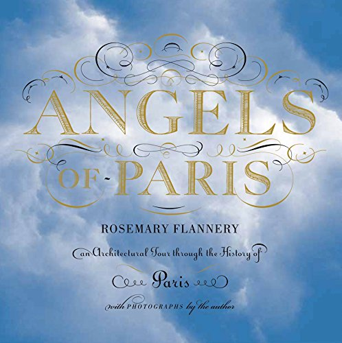 9781936941018: Angels of Paris: An Architectural Tour Through the History of Paris