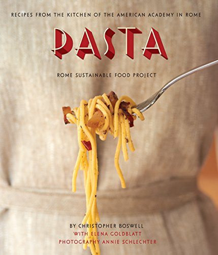 9781936941025: Pasta: Recipes from the Kitchen of the American Academy in Rome, Rome Sustainable Food Project
