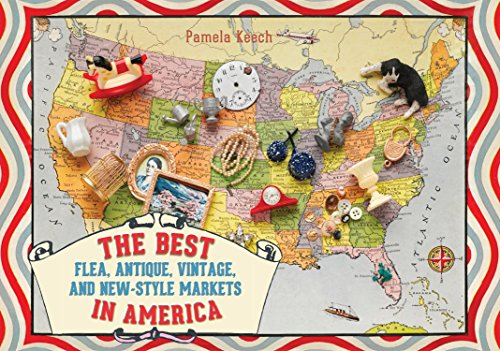 9781936941049: The Best Flea, Antique, Vintage, and New-Style Markets in America