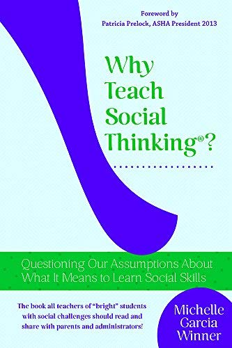 Why Teach Social Thinking?: Michelle Garcia Winner