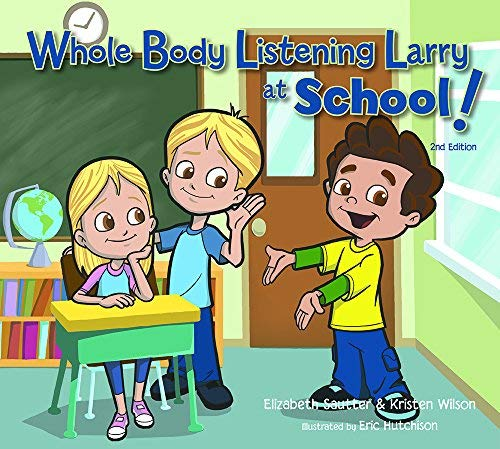 9781936943326: Whole Body Listening Larry at School! (2nd Edition)