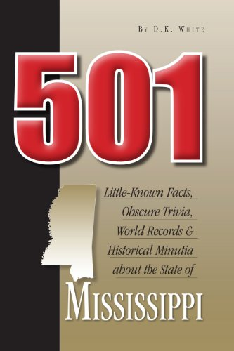 9781936946105: 501 Little-Known Facts, Obscure Trivia, World Records & Historical Minutia from the State of Mississippi