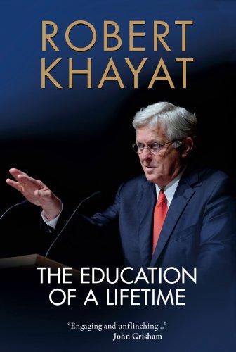 The Education of a Lifetime: Khayat, Robert