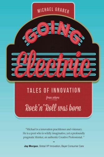 9781936946679: Going Electric: Tales of Innovation from where Rock 'n' Roll was Born