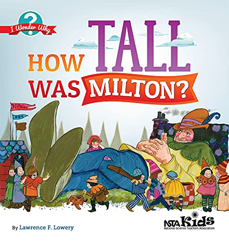 9781936959433: How Tall Was Milton? (I Wonder Why)