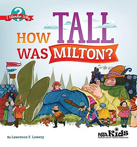 9781936959433: How Tall Was Milton? (NSTA Kids I Wonder Why series) - PB330X2