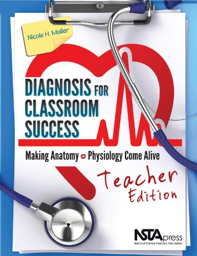 9781936959525: Diagnosis for Classroom Success, Teacher Edition: Making Anatomy and Physiology Come Alive - PB338XT