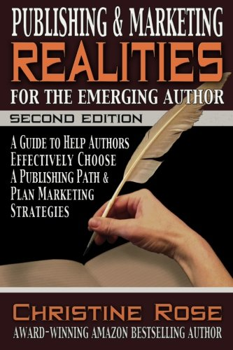 9781936960965: Publishing and Marketing Realities for the Emerging Author: A Guide to Help Authors Effectively Choose a Publishing Path & Plan Marketing Strategies