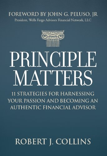 Principle Matters: 11 Strategies for Harnessing Your: Robert J. Collins,