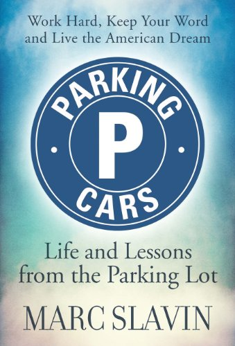 Parking Cars: Life and Lessons Learned from the Parking Lot: Slavin, Marc