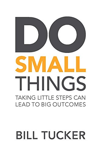 9781936961191: Do Small Things Taking Little Steps Can Lead to Big Outcomes