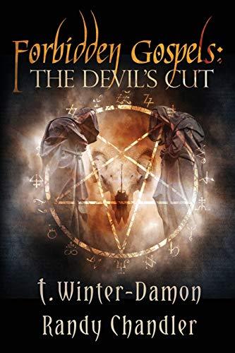 Forbidden Gospels: The Devils Cut: Randy Chandler