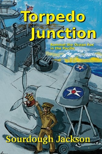 9781936966004: Torpedo Junction: Rommel the Ocean Fox in the Pacific
